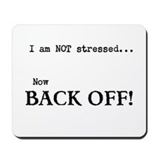 I Am NOT Stressed Stress Management Mousepad
