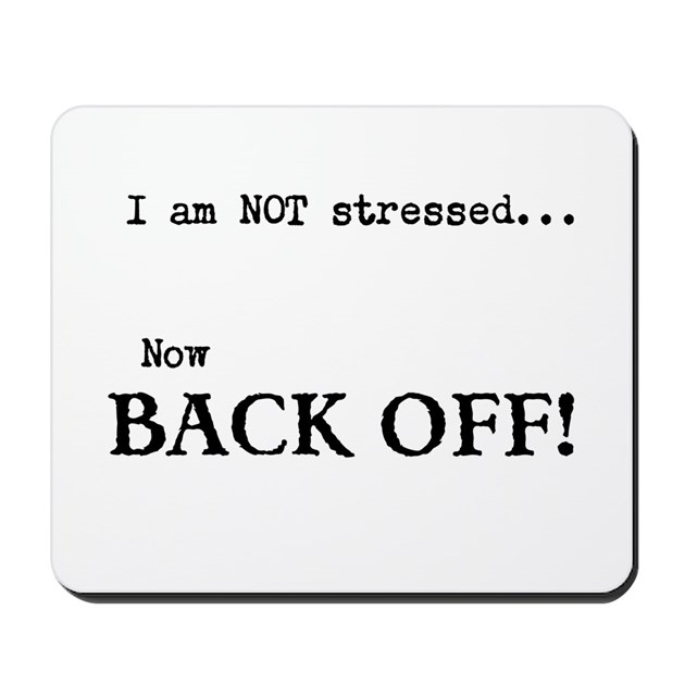 I am not stressed stress management mousepad by - I am in stress ...