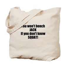 You wont bench or squat Tote Bag