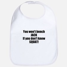 You wont bench or squat Bib