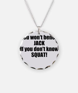 You wont bench or squat Necklace