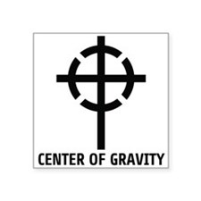 "CENTER OF GRAVITY Square Sticker 3"" x 3"""