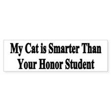 Cat is Smarter Than Honor Student Bumper Car Sticker