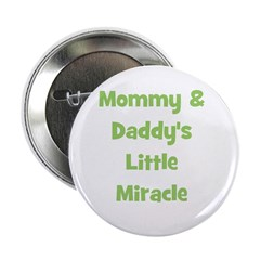 Mommy & Daddy's Little Miracl Button