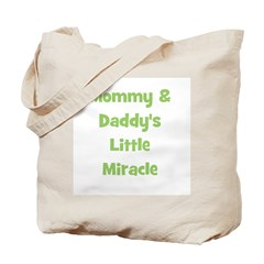 Mommy & Daddy's Little Miracl Tote Bag