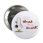 "What the Duck 2.25"" Button (10 pack)"