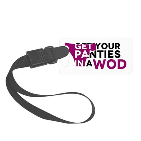 Get Your Panties in a WOD Small Luggage Tag