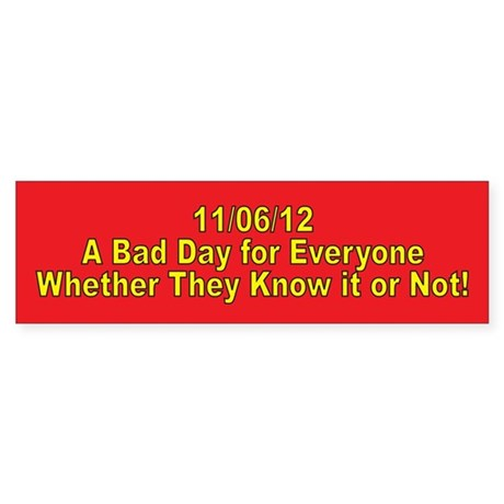 A Bad Day Sticker (Bumper)