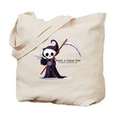 Have a Grim Day Tote Bag