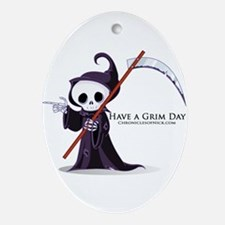 Have a Grim Day Ornament (Oval)
