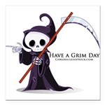 Have a Grim Day Square Car Magnet 3