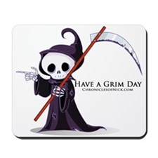 Have a Grim Day Mousepad