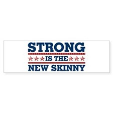 Strong is the New Skinny - Patriotic Bumper Sticker