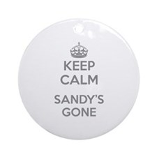 Keep Calm Sandy's Gone Ornament (Round)
