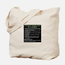 deadly terms used by a woman Tote Bag