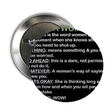 """deadly terms used by a woman 2.25"""" Button"""