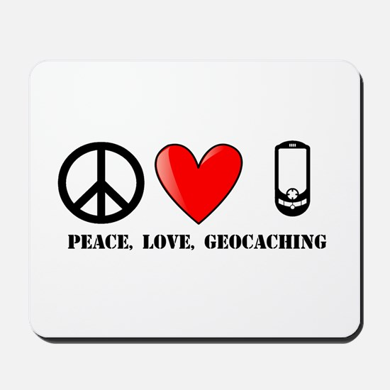 Peace, Love, Geocaching Mousepad