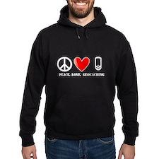 Peace, Love, Geocaching Hoodie
