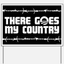 There goes my country Yard Sign