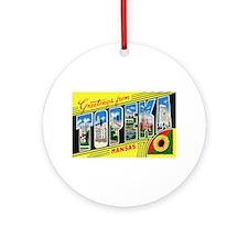 Topeka Kansas Greetings Ornament (Round)