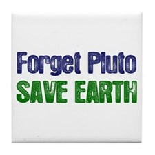 Forget Pluto Save Earth Tile Coaster