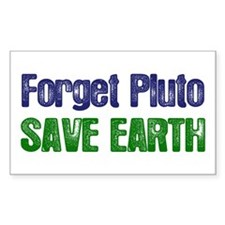 Forget Pluto Save Earth Rectangle Decal
