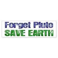 Forget Pluto Save Earth Bumper Bumper Sticker