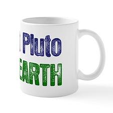 Forget Pluto Save Earth Mug