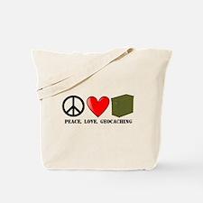 Peace, Love, Geocaching Tote Bag