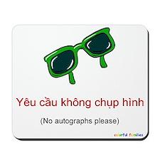 No Autographs Please (Vietnamese) Mousepad