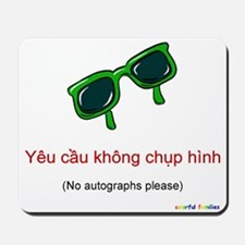 No Autographs Please (Vietnamese) Mousepad