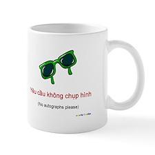 No Autographs Please (Vietnamese) Mug