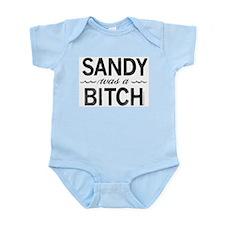 SANDY was a BITCH Infant Bodysuit