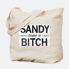 SANDY was a BITCH Tote Bag