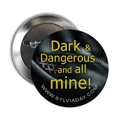 "Dark Dangerous 2.25"" Button"