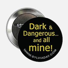 "Dark and Dangerous 2.25"" Button"