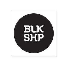 """BLK SHP Square Sticker 3"""" x 3"""""""