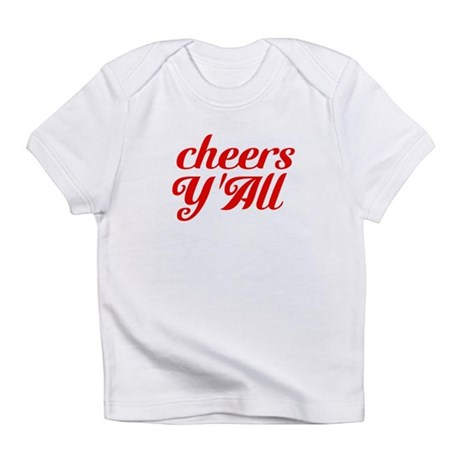 Cheers YAll Infant T-Shirt