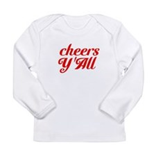 Cheers YAll Long Sleeve Infant T-Shirt