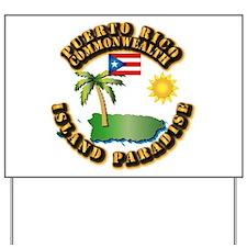 Puerto Rico - Island Paradise Yard Sign