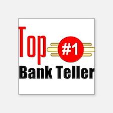 "Top Bank Teller Square Sticker 3"" x 3"""