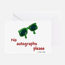 No Autographs Please - Greeting Cards