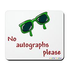 No Autographs Please - Mousepad