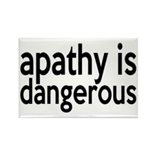 Apathy Is Dangerous Rectangle Magnet