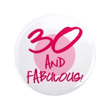 """30 And Fabulous 3.5"""" Button"""