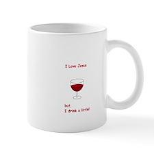 I Love Jesus but, I drink a little! Mug