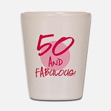 50 And Fabulous Shot Glass