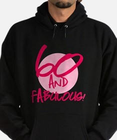60 And Fabulous Hoodie (dark)