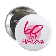 """60 And Fabulous 2.25"""" Button (10 pack)"""
