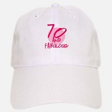 70 And Fabulous Baseball Baseball Cap